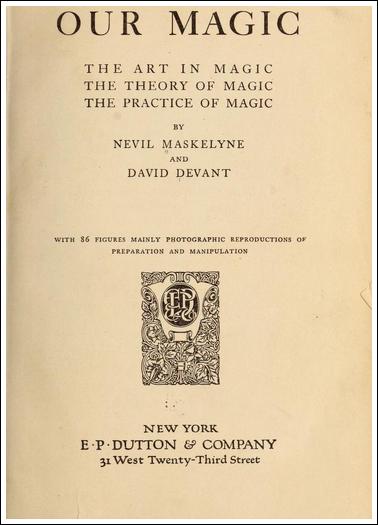 Magic Book by Nevil Maskelyne & David Devant, 1911.